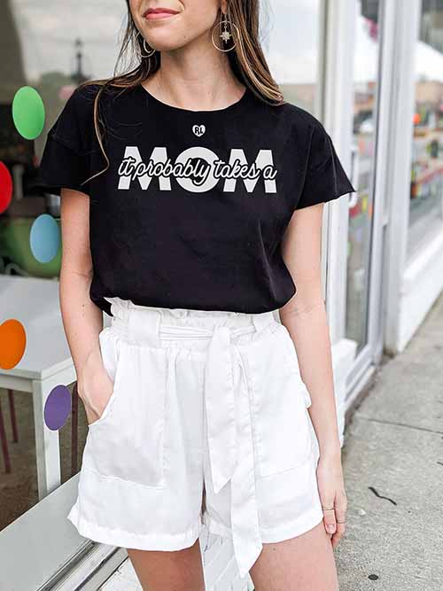 It Probably Takes a Mom Tshirt